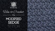 How to Crochet the Modified Sedge Stitch...  <3