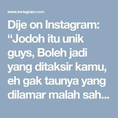 """Dije on Instagram: """"Jodoh itu unik guys, Boleh jadi yang ditaksir kamu, eh gak taunya yang dilamar malah sahabat kamu. Atau, Yang kamu taksir dia, eh gak…"""" • Instagram"""