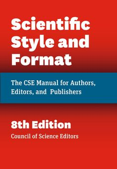 Scientific Style and Format: The CSE Manual for Authors, Editors, and Publishers, Eighth Edition: Council of Science Editors: 9780226116495: Amazon.com: Books