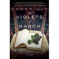 The Violets of March is a really great book.  I could not put it down.  Thank You Natalie for letting me borrow it!