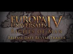 Europa Universalis IV - The Rights of Man, Release Date Reveal Trailer - YouTube