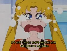 It's not nice to leave me out and talk behind my back. Sailor Moons, Sailor Moon Quotes, Arte Sailor Moon, Sailor Moon Aesthetic, Aesthetic Anime, Cardcaptor Sakura, Vocaloid, Sailor Moon Screencaps, Princess Serenity