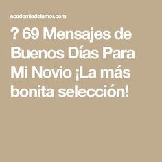 → 69 Mensajes de Buenos Días Para Mi Novio ¡La más bonita selección!
