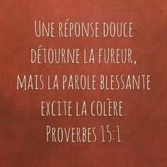 ~ Proverbes 15:1 ~                                                                                                                                                     Plus