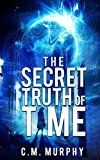 Free Kindle Book -   The Secret Truth of Time: A Time Travel / Supernatural Suspense Novel