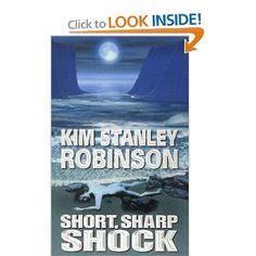 Short, Sharp Shock: Kim Stanley Robinson: 9780006510789: Amazon.com: Books