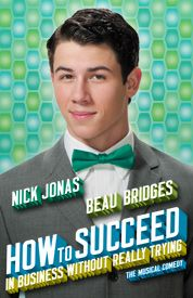 See Nick Jonas on broadway in How to Succeed In Business Without Really Trying!