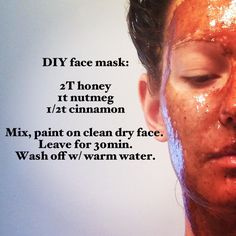 Honey nutmeg cinnamon face mask. Amazing DIY home treatment to keep skin glowing