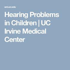 Hearing Problems in Children | UC Irvine Medical Center