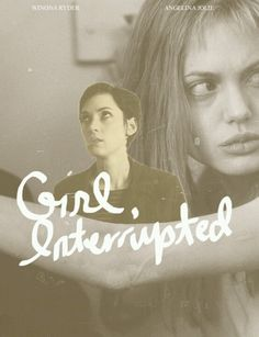 Girl, Interrupted... watched over and over in college.