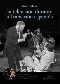 La televisión durante la transición española / Manuel Palacio
