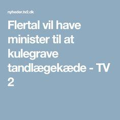Flertal vil have minister til at kulegrave tandlægekæde - TV 2