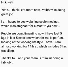 And the week finally ends:) Monday to Saturday 8 am to 11pm is the time someone or the other at balance nutrition is interacting with our lovely clients.  14 hours at work and 5 kg in 5 sessions