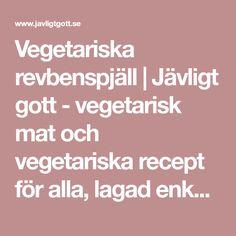 Vegetariska revbenspjäll | Jävligt gott - vegetarisk mat och vegetariska recept för alla, lagad enkelt och jävligt gott.