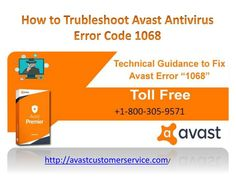 Main aim of Avast Customer Service 1-800-305-957 1is  to give best technical support For Avast Antivirus to fix error 1068. The helpline number helps to guide the Users on several troubleshooting issues for error 1068 , installation support, upgrade help & much more at very convenient... Customer Support, Customer Service, Error Code, Numbers, Coding, Programming