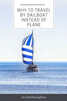 7 Reasons why you should travel by Sailboat rather than by plane. Amy is living since 3 years on a sailboat and loves her lifestyle. #slowtravel #sailing #oceanlove