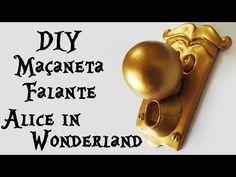 ♠ DIY: Como Fazer a Maçaneta Falante de ALICE no PAÍS das MARAVILHAS (The Doorknob) - YouTube