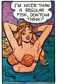 "Comic Mermaids Say ..."" I'm nicer than a regular fish, don'tcha think? "" #comic #vintage"