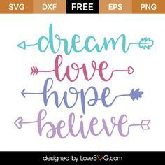 *** FREE SVG CUT FILE for Cricut, Silhouette and more *** Dream Love Hope Believe