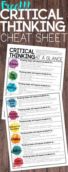 """Critical Thinking at a Glance """"cheat sheet"""". """"Tips and a free """"cheat sheet"""" for incorporating critical thinking in your instruction. Get students responding and thinking with depth and complexity. Instructional Strategies, Teaching Strategies, Teaching Tips, Teaching Reading, Teaching Rules, Instructional Technology, Teaching Art, Guided Reading, Higher Order Thinking"""