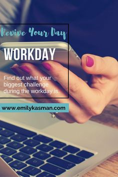 What is your biggest workday challenge? Take this short survey to find out. Revive Your Day!