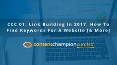 Welcome to the very first edition of 'Content Champion Curated', our weekly look behind the curtain of the content marketing and SEO world to discover the best, most useful content of the last 7 days.