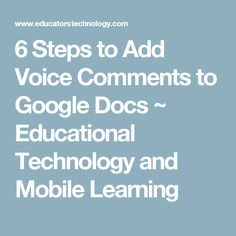 6 Steps to Add Voice Comments to Google Docs ~ Educational Technology and Mobile Learning