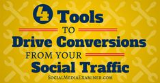 discover four tools to help you optimize social traffic conversions.