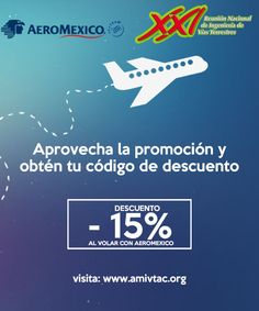 Aprovecha el código de descuento si piensas volar por Aeroméxico a la XXI Reunión Nacional a celebrarse en Puerto Vallarta, México los días 6-9 de julio de 2016.www.amivtac.org