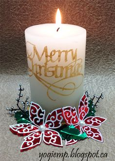 """A craft project... using A Way with Words die """"Merry Christmas"""" designed by Suzanne Cannon from Quietfire Design, Elizabeth Craft Designs dies and Shimmer Sheetz - http://yogiemp.blogspot.ca/2015/12/ecd-poinsettia-candle-holder.html"""