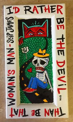 Blues folk art - for sale at www.mojohand.com The art of Grego Anderson Devils, skeletons and the southern Blues experience