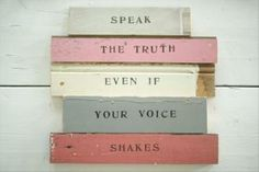 Speak the truth even if your voice shakes. #inspirational #quotes