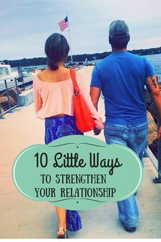 10 little things you can do to strengthen your relationship