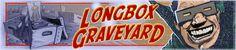 Current Longbox Graveyard header art. Design by Farzad Varahramyan. Happy Mole Man by Glenn J. Smith (after Jack Kirby!)