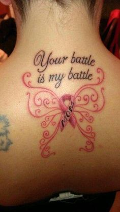 Instead of mom I would put SONS and a colored ribbon representing my kids as well as a colorful butterfly and instead of battle it would be battles are my battles