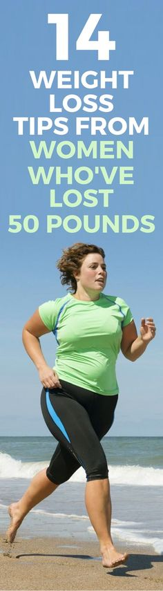 14 weight loss tips from women who have lost at least 50 pounds.