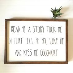 # tight Braids inspiration Read Me A Story Tuck Me In Tight Kiss Me Goodnight Nursery Sign - Baby Shower Gift - Gender Nuetral - Nursery Decor Big Girl Rooms, Boy Room, Nursery Signs, Diy Nursery Decor, Nursery Decals, Room Decor, Room Signs, Baby Decor, Wall Signs