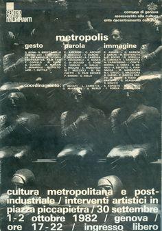 METROPOLIS -  gesto parola immagine -  cultura metropolitana e post-industriale -  interventi artistici in piazza piccapietra -  30 settembre / 1-2 ottobre 1982