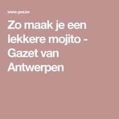 Zo maak je een lekkere mojito - Gazet van Antwerpen