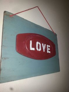 Check out this item in my Etsy shop https://www.etsy.com/listing/211070730/turquoise-upcycled-wood-love-sign-rustic