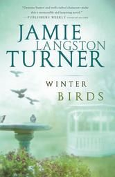 Winter Birds, by Jamie Langston Turner, is free in the Kindle store and from Barnes & Noble, Google, iTunes, Kobo and ChristianBook, courtesy of Christian publisher Bethany House. Publishers Weekly Starred Review.
