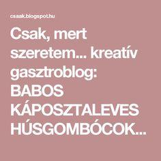 Csak, mert szeretem...  kreatív gasztroblog: BABOS KÁPOSZTALEVES HÚSGOMBÓCOKKAL CSERÉPEDÉNYBEN SÜTVE