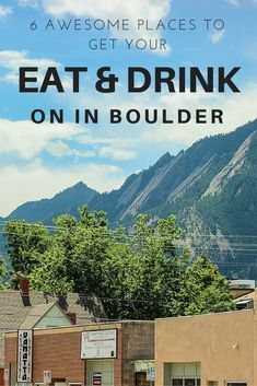 6 Awesome Places to Get Your Eat & Drink on in Boulder - Travel Lush #boulder #colorado #usa