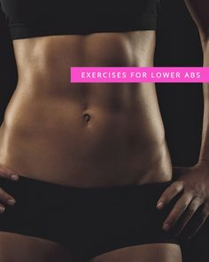 8 Exercises to Target Your Lower Abs - These look super hard, but results don't come easy.