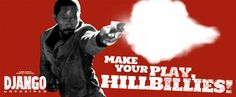 Make your play, hillbillies! Check out this animated gif from Django Unchained.  unchainedmovie.com
