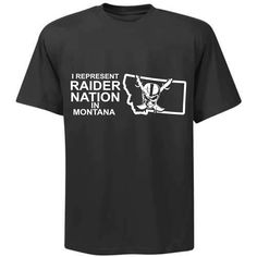 I Represent Raider Nation in Montana - R4L Shirt
