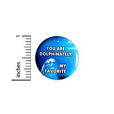 You Are Dolphinately My Favorite Button Funny Pin For Backpacks Jackets Badge Lapel Pin Humor Pun 1 Inch Funny Buttons, Cool Buttons, Pun Gifts, Lovers And Friends, Funny Puns, Lapel Pins, Nerdy, Badge, Backpacks