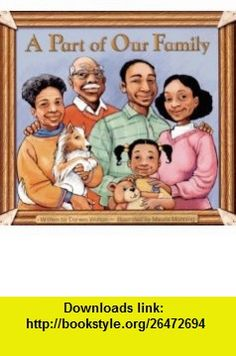 A Part of Our Family (Pair-It ) (9780739844588) Darwin Walton, Maurie Manning , ISBN-10: 073984458X  , ISBN-13: 978-0739844588 ,  , tutorials , pdf , ebook , torrent , downloads , rapidshare , filesonic , hotfile , megaupload , fileserve