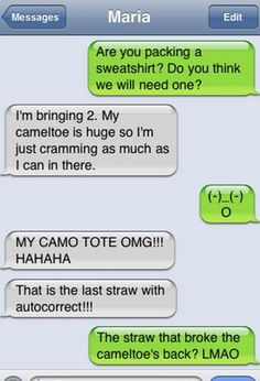 Oh man. I can't stop laughing. I hate autocorrect
