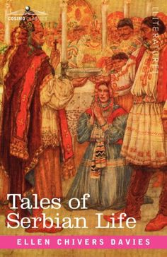 """First published in 1919, Tales of Serbian Life contains three stories set in the Serbian countryside: """"The Little House at Navo Selo,"""" """"The Villa Golub,"""" and """"Stefan the Cowherd."""" These fictional tales, suitable for readers of all ages, offer glimpses into the daily lives of those living in Eastern Europe."""